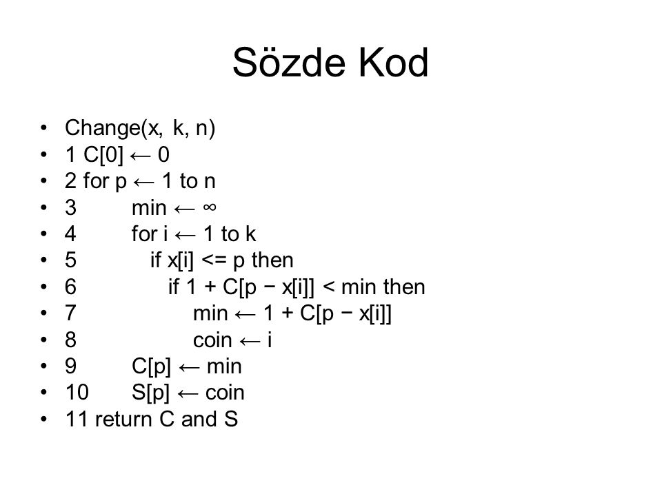 Sözde Kod Change(x, k, n) 1 C[0] ← 0 2 for p ← 1 to n 3 min ← ∞